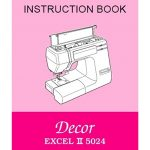 Instruction Manual: Janome Decor Excel II 5024