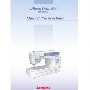 manuel d'instructions Janome Memory Craft 6500p ()