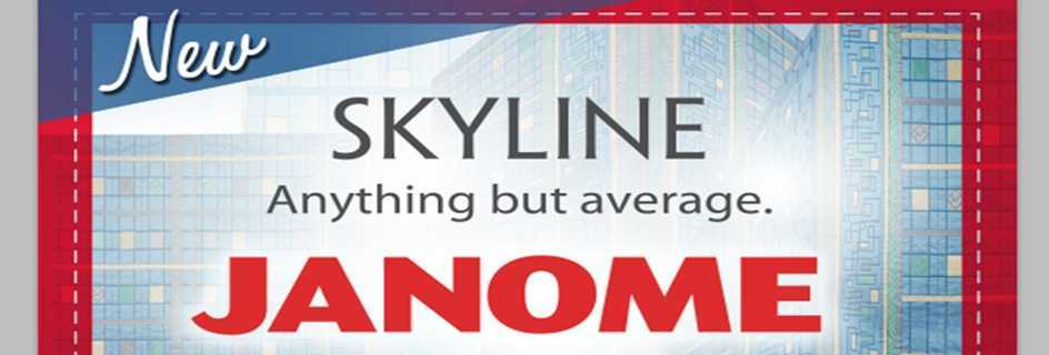 The new Janome Skyline Series is now available from Janome Sewing Centre