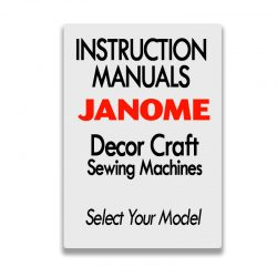 Janome Instruction Manuals for Decor Craft Models